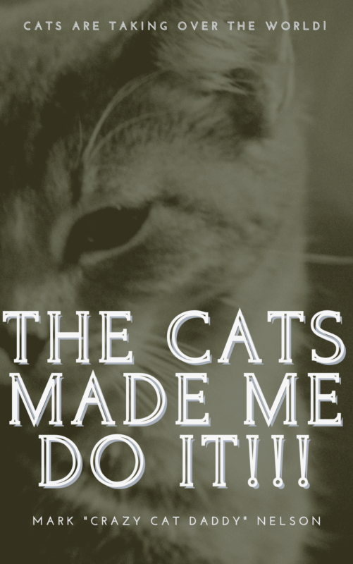 The Cats Made Me Do It!!!